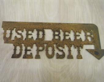 FREE SHIPPING Rusted Rustic Metal Used Beer Deposit with Arrow  Sign