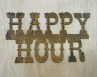 FREE SHIPPING Rusted Rustic Metal Happy Hour  Sign