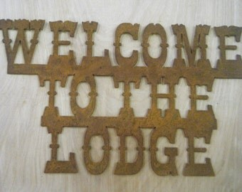 Rusted Rustic Metal Welcome to the Lodge Sign