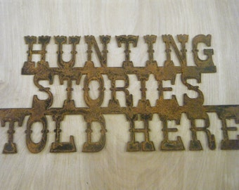 FREE SHIPPING Rusted Rustic Metal Hunting Stories Told Here Sign