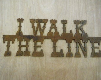 FREE SHIPPING Rusted Rustic Metal I Walk the Line Sign