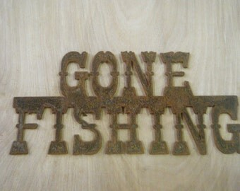 FREE SHIPPING Rusted Rustic Metal Gone Fishing  Sign