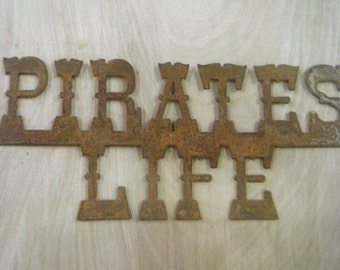 FREE SHIPPING Rusted Rustic Metal  Pirates Life Sign