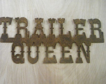 FREE SHIPPING Rusted Rustic Metal  Trailer Queen Sign