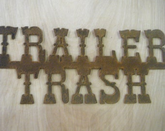 FREE SHIPPING   Rusted Rustic Metal  Trailer Trash Sign
