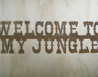 FREE SHIPPING Rusted Rustic Metal Welcome to My Jungle  Sign