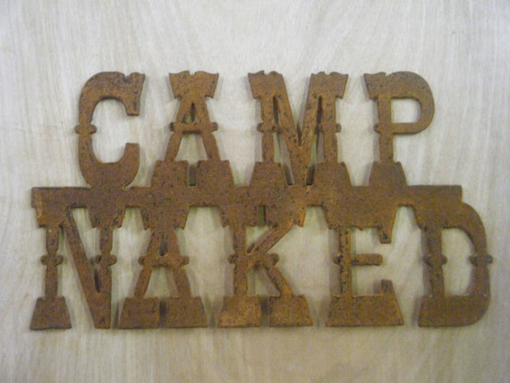 Rusted Rustic Metal Camp Naked Sign
