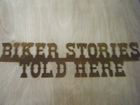 FREE SHIPPING Rusted Rustic Metal  Biker Stories Told Here Sign