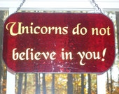 Unicorns Do Not Believe In You Sign