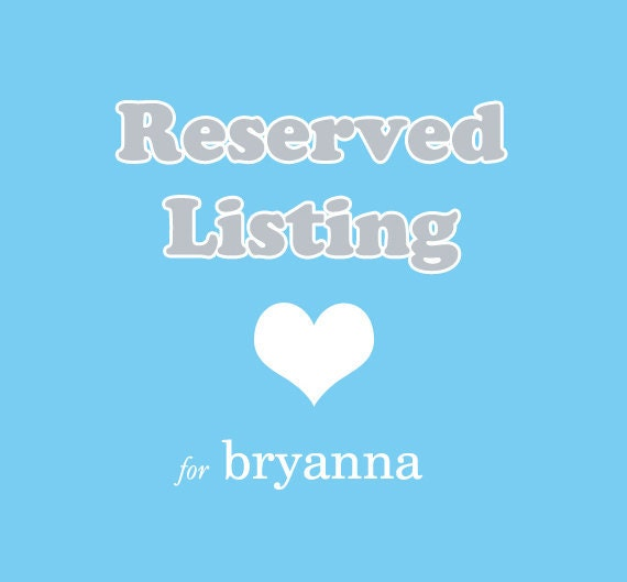 Reserved listing for bryanna quijada
