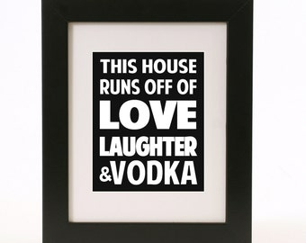8X10 custom love, laughter and vodka wall art