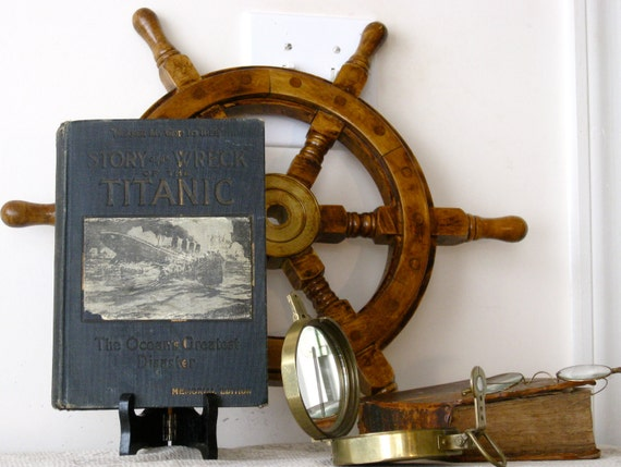 1912 1st. Edition Story Of The Wreck Of The Titanic  - 100 Yrs. Old  Book