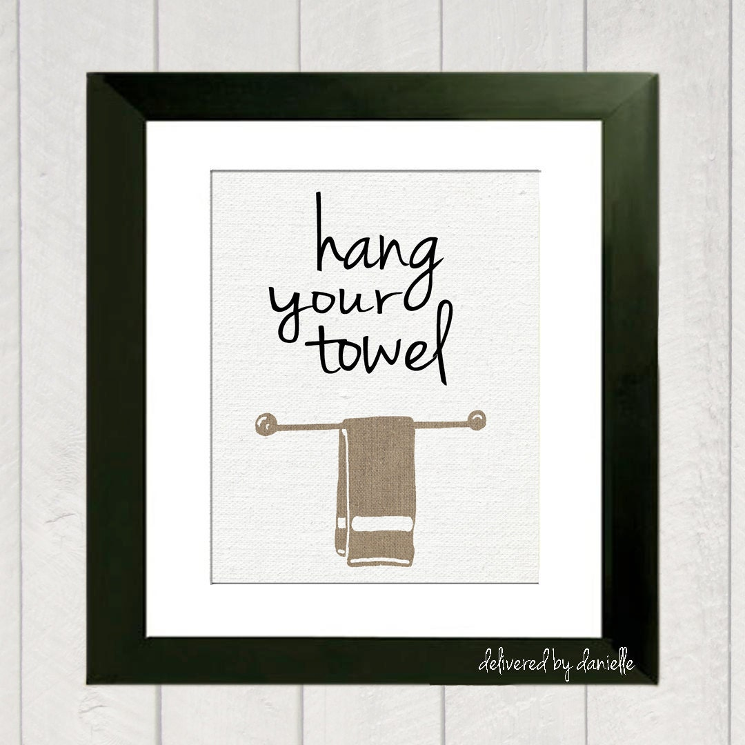 Hang Your Towel Print 8x10 Bathroom by DeliveredByDanielle