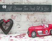 Large Wedding Sign All Because Two People Fell In Love