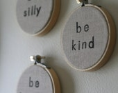 Handstamped embroidery hoop art (set of three)...be silly, be honest, be kind