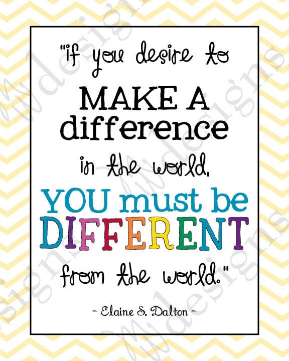 Lds young women be different from the world by mwarnerdesigns