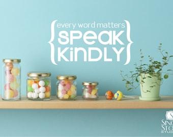 Wall Decals Quote Speak Kindly - Vinyl Sticker Art