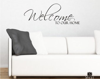 Wall Decals Welcome to Our Home - Vinyl Stickers Art Graphics Words Lettering
