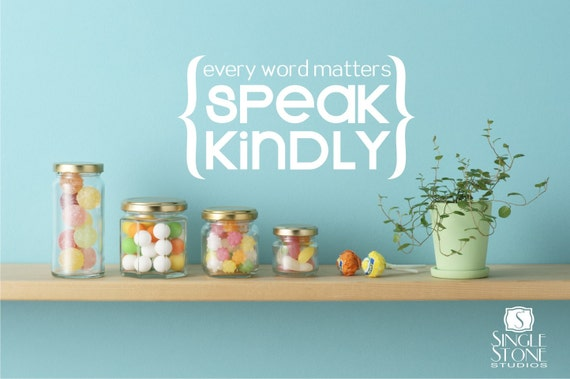 Wall Decals Quote Speak Kindly - Vinyl Sticker Art