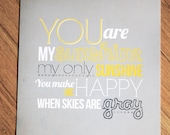 You are my sunshine 8x10 PRINT