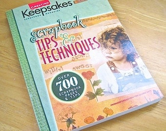 Scrapbooking Book, Scrapbook Tips and Techniques, How To Crafting, Craft Book, Illustrated Book, Color Photographs, Creating Keepsakes