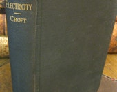 Practical Electricity by Terrell Croft - First Edition - 1917