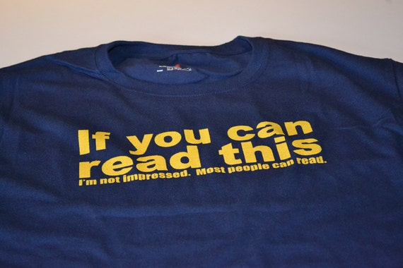 If you can read this Im not impressed shirt rude offensive mens funny tshirts birthday stocking stuffer for men - sizes for women too