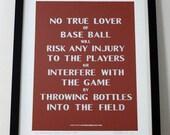 No True Lover.....  Baseball park sign. Silkscreened 11x14 print.