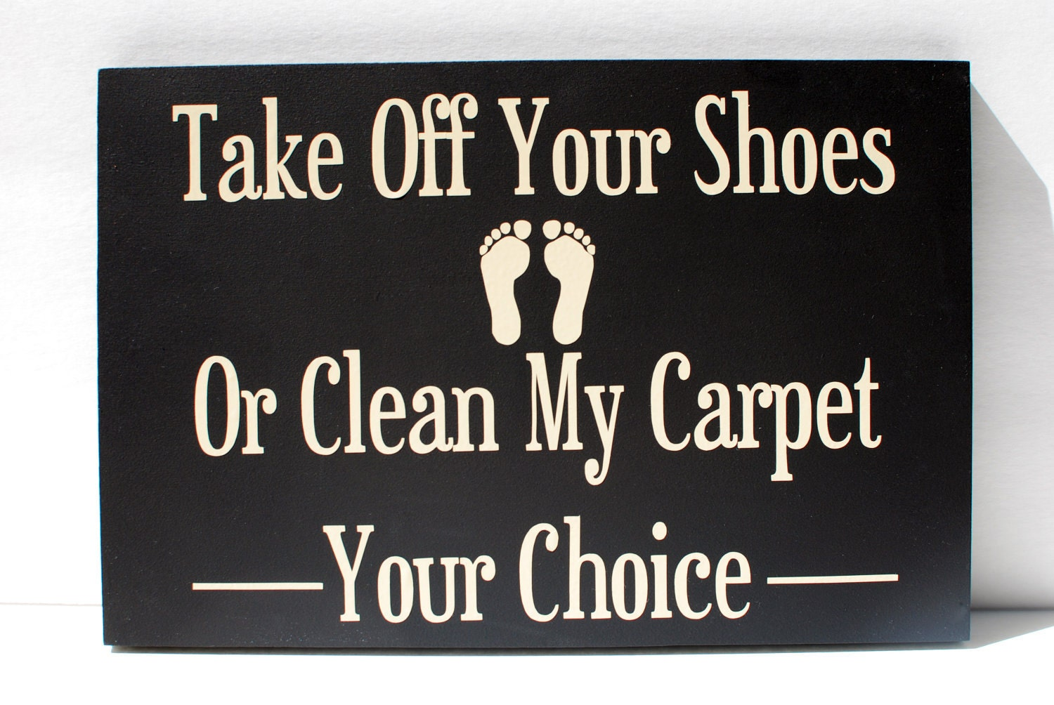 items similar to take off your shoes or clean my carpet wooden sign on etsy. Black Bedroom Furniture Sets. Home Design Ideas