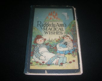 1928 Raggedy Ann's Magical Wishes hardcover vintage childrens book