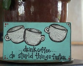 drink coffee wood sign