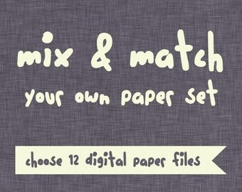 pick 12 different digital papers - mix and match from different paper sets, digital background images, photography backgrounds