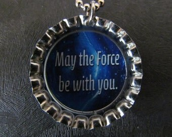 Star Wars  Bottle Cap Necklace / May the Force be with you / Also available in party packs 6 for 12 dollars