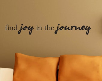 find joy in the journey  Wall vinyl decal saying
