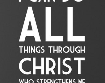 "PHILIPPIANS 4:13 ""I can do all things through him who strengthens me"" - Wall Art Vinyl Lettering  Bible Verse"