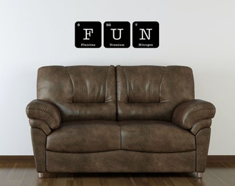 FUN Sign Wall Art Vinyl Decal Periodic Table Funny Elements Chemistry
