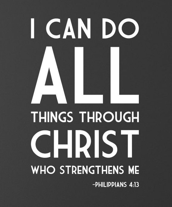"""I Can Do All Things Through Christ Wallpaper: Items Similar To PHILIPPIANS 4:13 """"I Can Do All Things Through Him Who Strengthens Me"""""""