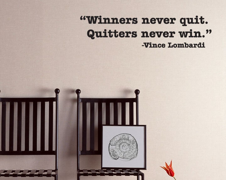 Vince Lombardi Quote Winners Never Quit. Quitters Never
