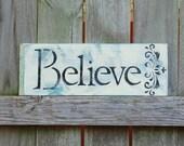 Handpainted Black Ivory Blue Reclaimed Wood Repurposed Believe Wooden Sign