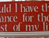 Wooden Sign Red Shabby Chic Reclaimed Wood Could I Have This Dance For The Rest Of My Life