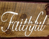Distressed Ranch Wood Faithful Handpainted Sign