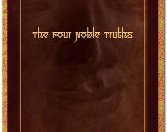 The Four Noble Truths of Buddhism, a fine art print