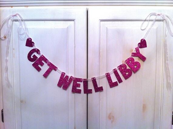 Custom Get Well Soon Banner -- Hospital Decoration / Feel Better