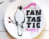 Bird Singing Fantastic - Hand Drawn Plate