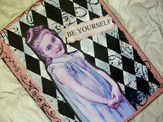 """OOAK Art Collage and Ink Card """"Be Yourself"""""""