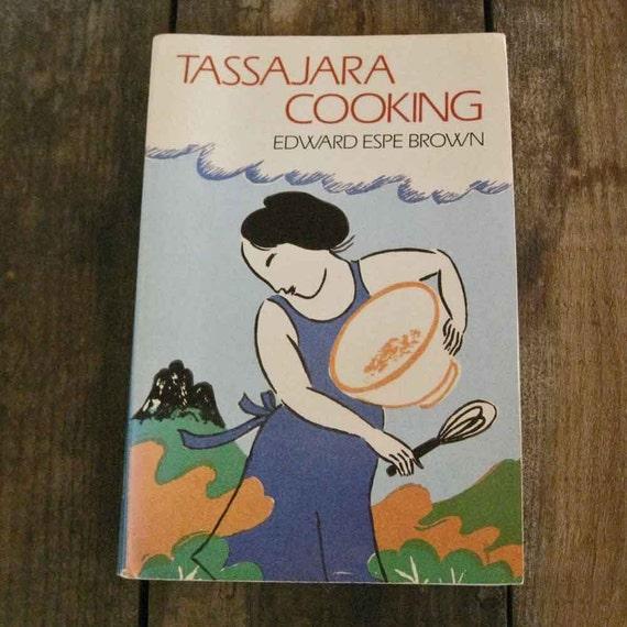 Tassajara Cooking by Edward Espe Brown 1973