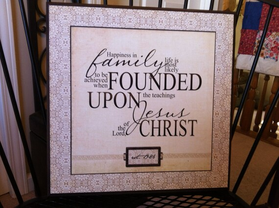 LDS Family Proclamation Quote Plaque - Cusomized - Personalized with est. date