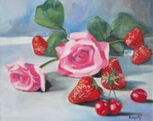 """Oil painting / Still life / """"Pink Roses with Cherries and Strawberries"""" / Oil on Canvas - Original Painting"""