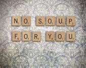Scrabble Tile Photo 'The Soup Nazi' Seinfeld--Fine Art Lomography 8x8