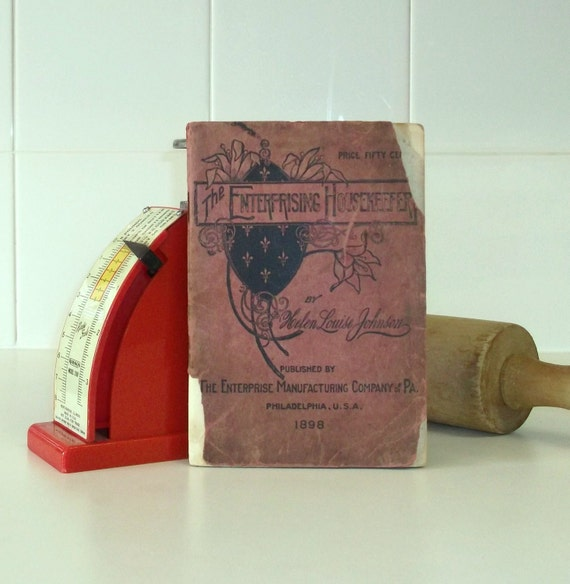 Vintage 1898 Recipe Book, The Enterprising Housekeeper, by Helen Louise Johnson, Second Edition